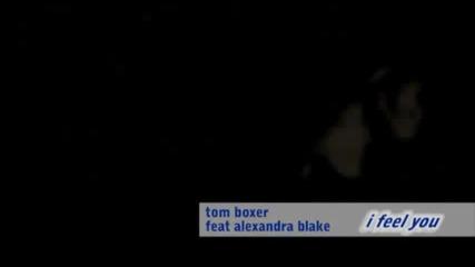 tom boxer feat alexandra blake - i feel you new single 2011