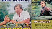 Fikret Kujundzic - Za tebe je ljubav sala