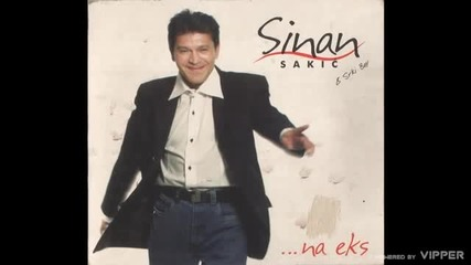 Sinan Sakic - Pijem na eks - (Audio 2002)
