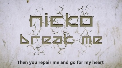 Nicko - Break me (official New Song 2011)
