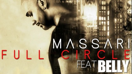 Massari ft. Belly - Full Circle ( Аудио )