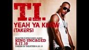 T.i. - Yeah Ya Know (2010 may)