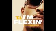 T. I. ft. Big Krit - I'm Flexin