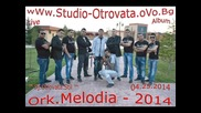 8.ork.melodia - Dyrta Piqnica Petio-sexa Hristian Dj.otrovata.stil.04.25.2014