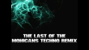 The Last Of The Mohicans - Techno Remix