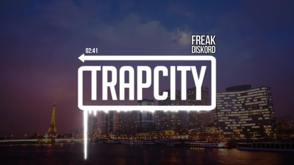 New ! • Trap City • Diskord - Freak