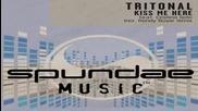 Tritonal feat. Cristina Soto - Kiss Me Here Mike Efex Remix