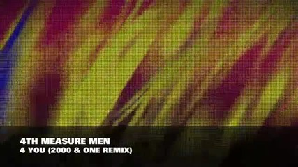 4th Measure Men - 4 You (2000 One Remix)
