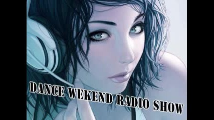 Dance Weekend Radio Show With Dj Lite vs. Stephan Gee 31-08-2011