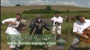 Doctora & Popa - Rakiena cheshma Bg Video 2010 + Link за Download