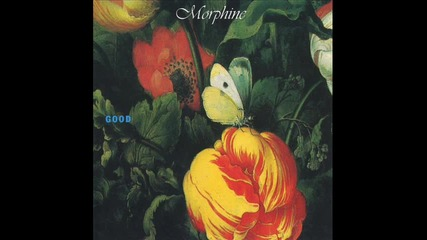Morphine - I know you (part Ii)