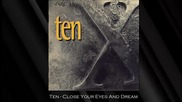 Ten - Close Your Eyes And Dream