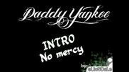 Intro - No mercy (1995) # Daddy Yankee