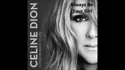 2013! Celine Dion - Always be your girl + Превод