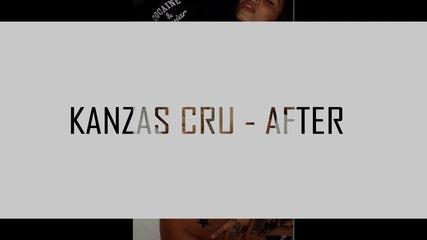 Kanzas Cru - After