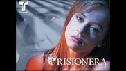 Една велика балада!gabriela Spanic - Prisionera - Филма Осъдена