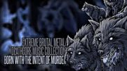 Extreme Brutal Metal_deathcore Music Collection Iv Sorrow. 1 Hour