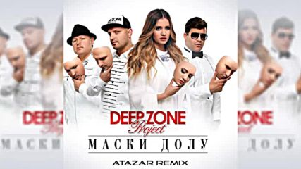 Deep Zone Project - Maski Dolu ( Atazar Remix )