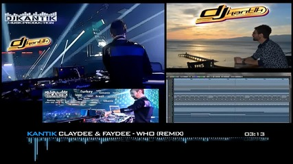 Claydee & Faydee - Who ( Kantik Remix )