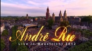 Andre Rieu - Live in Maastricht 2012