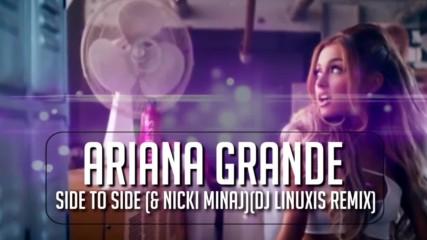 Ariana Grande ft. Nicki Minaj - Side To Side ( Dj Linuxis Remix )