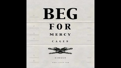 Cage9 - Beg for Mercy