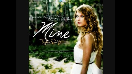 Taylor Swift - Mine *new*