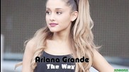 08. Текст и Превод!!! Ariana Grande - The Way (feat. Mac Miller)