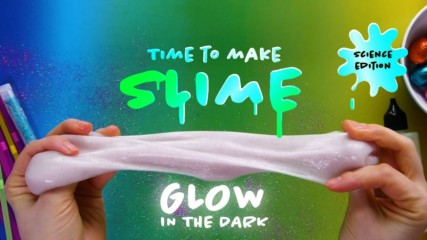 Time to Make Slime: Glow in the Dark