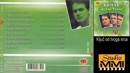 Kemal Malovcic i Juzni Vetar - Kljuc od tvoga srca (Audio 1991)
