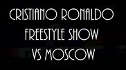 Cristiano Ronaldo - Freestyle Show 2012 Hd