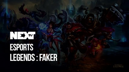 NEXTTV 053: Esport Legends: Faker