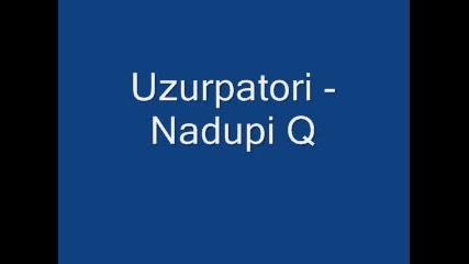 Uzurpatori - Nadupi Q