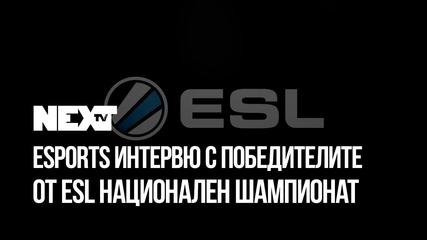 NEXTTV 052: Esport Гости: Победителите от ESL Национален Шампионат