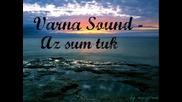 Varna Sound-аз съм тук