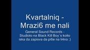 Kvartalniq - Mrazish me nali.wmv