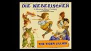 The Tiger Lillies - Die Weberischen - Full Album 2006