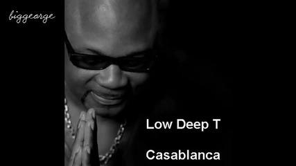 Low Deep T - Casablanca + [превод]