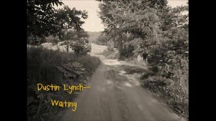 Dustin Lynch- Waiting