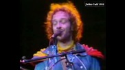Jethro Tull - Too Old To Rock`n`Roll 07/31/1976