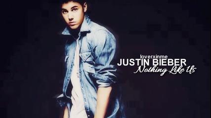 2013 - Justin Bieber - Nothing Like Us