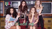 Little Mix - Clued up