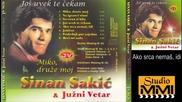 Sinan Sakic i Juzni Vetar - Ako srca nemas, idi (Audio 1982)