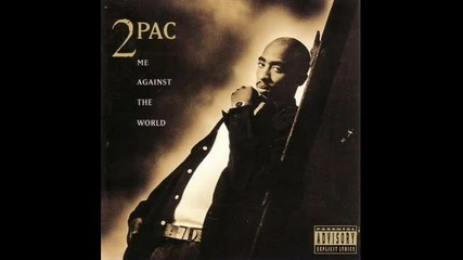 2pac - Heavy In The Game (me Against The World)