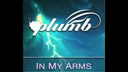 Plumb - In My Arms - Bronleewe & Bose Radio Edit - Превод