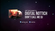 Digital Nottich - Don't Call Me Dj [trapp'd In Music Ep]