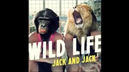 Wild life - Jack and Jack Full Song