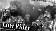 Cheech And Chong - Low Rider ( Sound Cloup Bootleg )