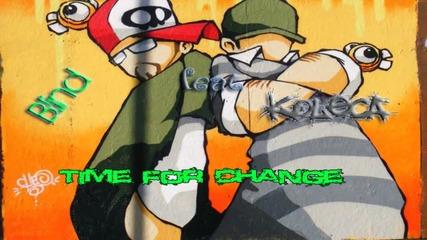 Blind ft. Koleca - Time f0r change ..