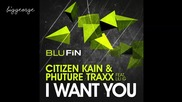 Citizen Kain And Phuture Traxx - I Want You ( Dustin Zahn 24 Hours Later Remix ) [high quality]